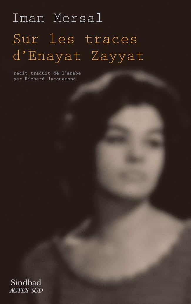 Sur les traces d'Enayat Zayyat, d'Iman Mersal
