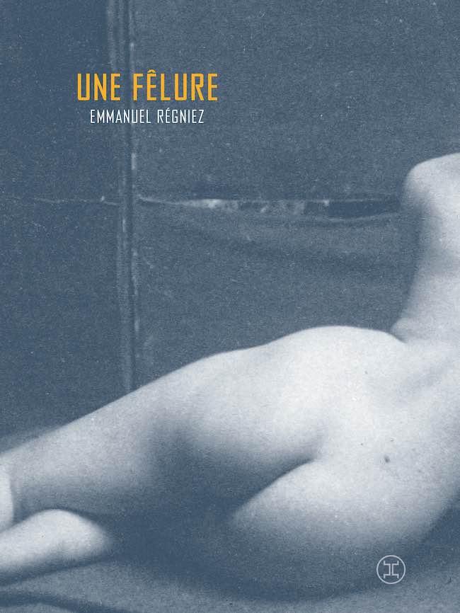 Une fêlure, d'Emmanuel Régniez : le souci du silence