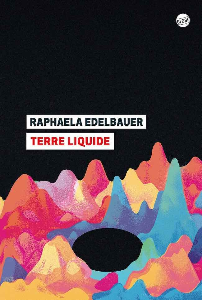Terre liquide, de Raphaela Edelbauer : chronique d'une ville fantôme