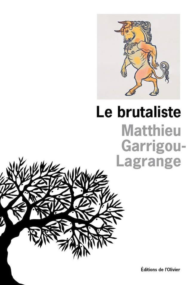 Le brutaliste, de Matthieu Garrigou-Lagrange : une brute avec un œil