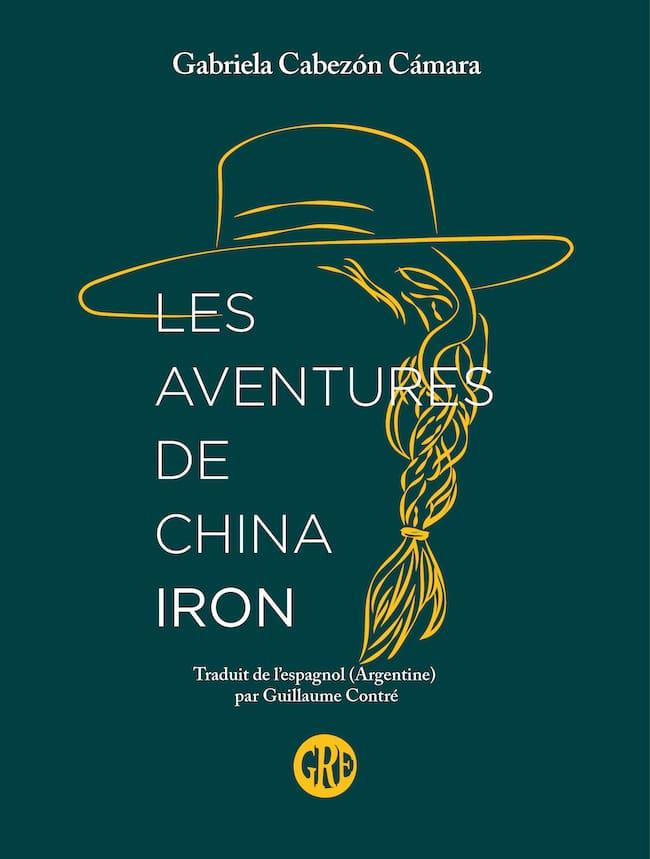 Les aventures de China Iron, de Gabriela Cabezón Cámara