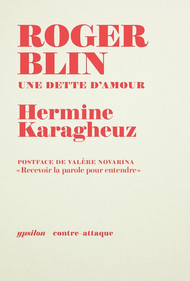 Roger Blin. Une dette d'amour, d'Hermine Karagheuz