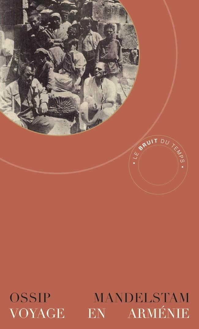 Voyage en Arménie, d'Ossip Mandelstam : le monde en Mandelstam