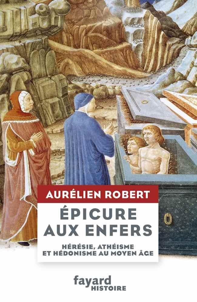 Épicure aux enfers, d'Aurélien Robert : le cas Épicure