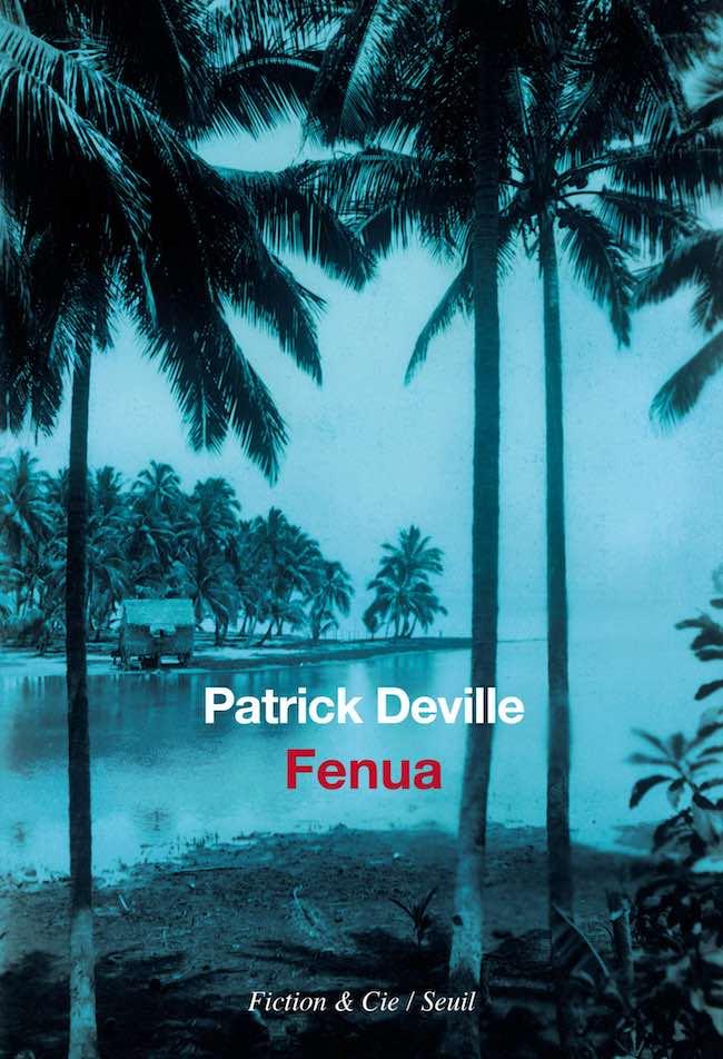 Fenua, de Patrick Deville : la bibliothèque polynésienne