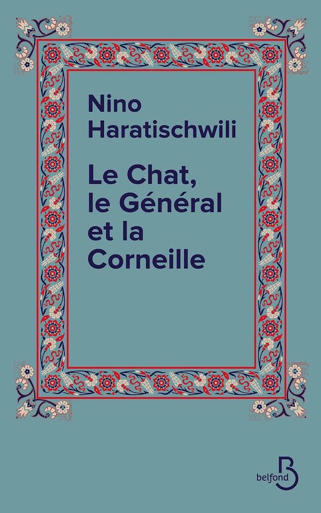 Le Chat, le Général et la Corneille, de Nino Haratischwili