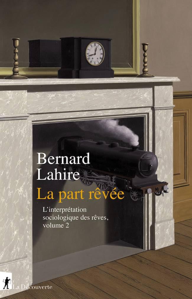 La part rêvée, de Bernard Lahire : un sociologue en terra orinica