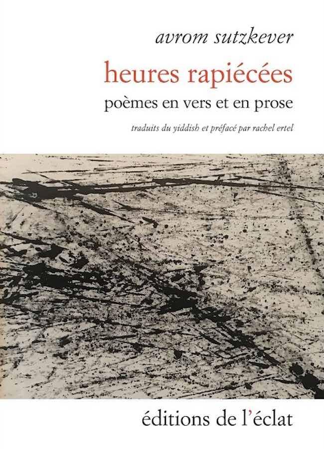 Heures rapiécées : l'écriture cosmographique d'Avrom Sutzkever