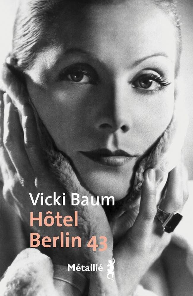 Hôtel Berlin 43 : le roman prémonitoire de Vicki Baum