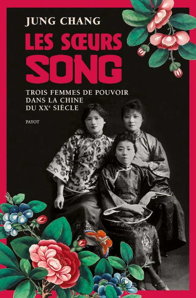 Les sœurs Song, de Jung Chang : une histoire de la Chine au XXe siècle