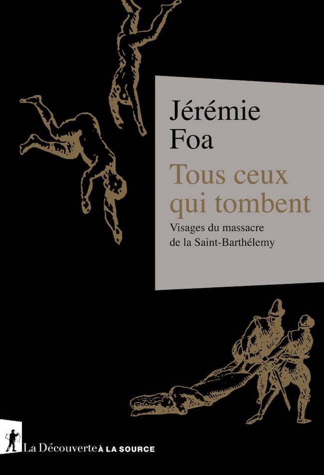 Tous ceux qui tombent, de Jérémie Foa : la Saint-Barthélemy des autres