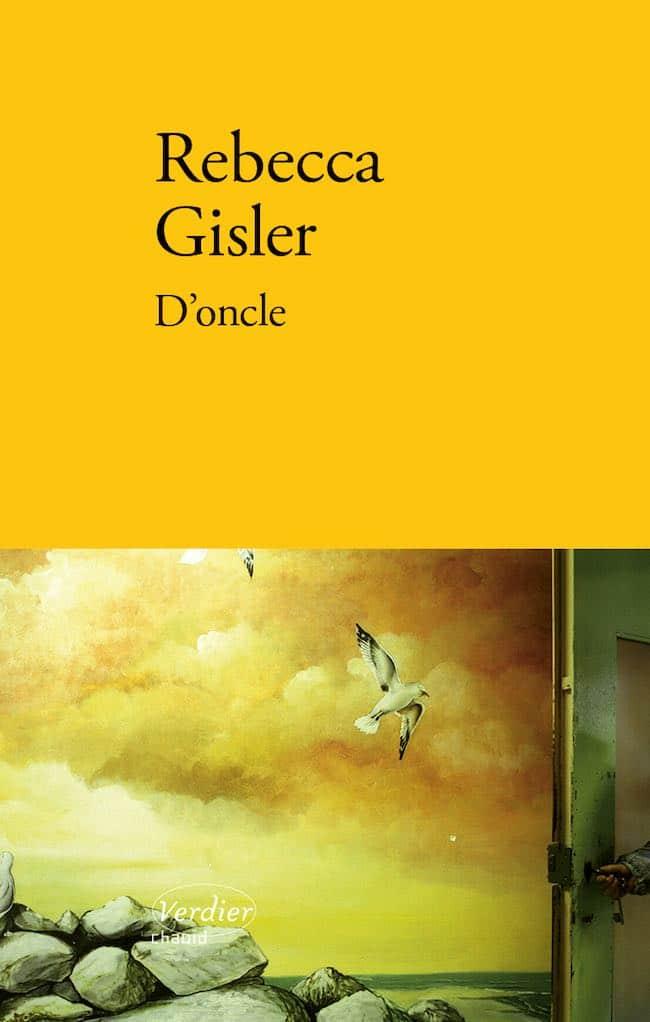 D'oncle, le premier roman de Rebecca Gisler : la fin d'un oncle