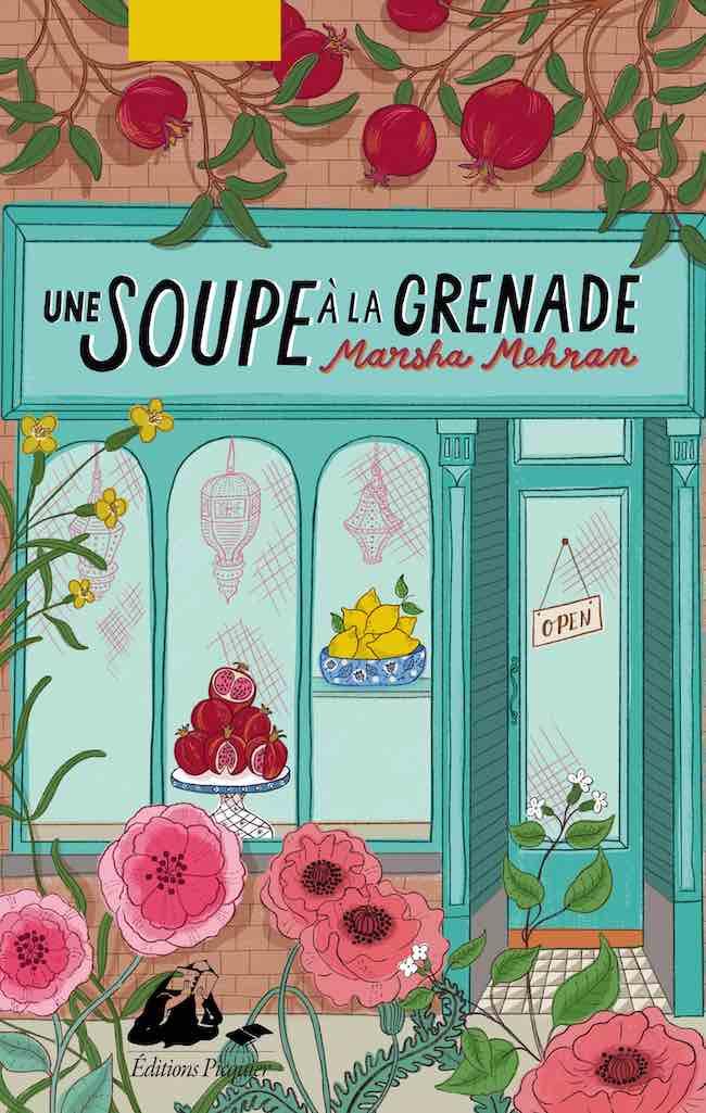 Une soupe à la grenade, de Marsha Mehran : un conte plein de saveurs