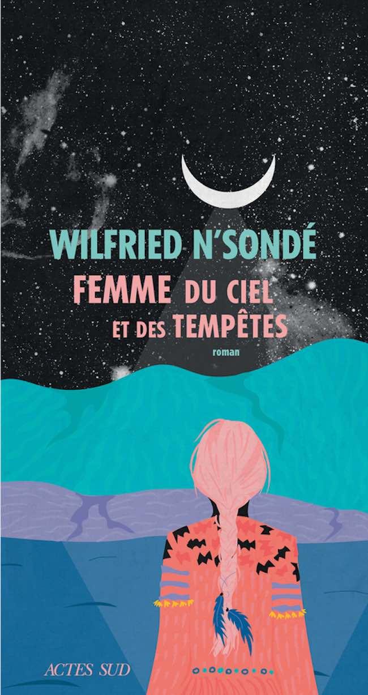 Femme du ciel et des tempêtes, de Wilfried N'Sondé