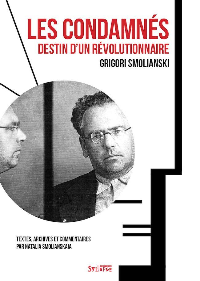 Les condamnés. Destin d'un révolutionnaire, de Grigori Smolianski