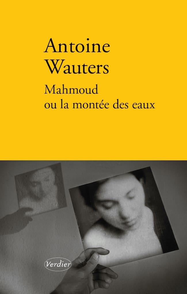 Mahmoud ou la montée des eaux, d'Antoine Wauters