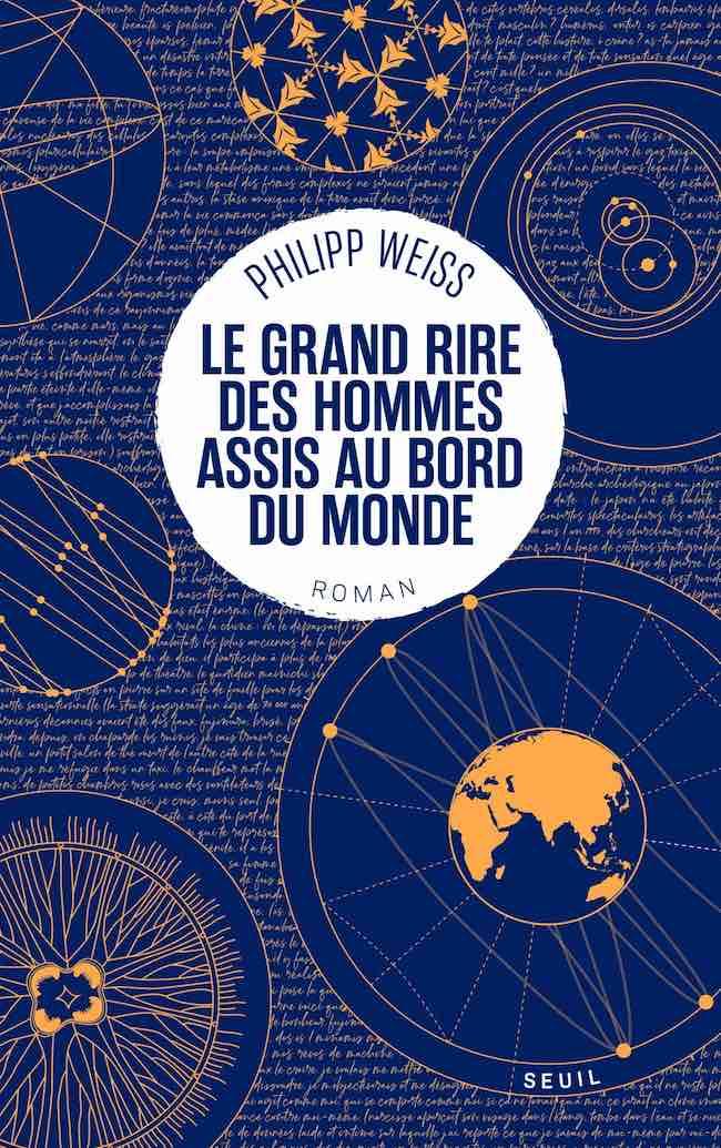 Le grand rire des hommes assis au bord du monde, de Philipp Weiss